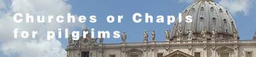 Churches or Chapels for Pilgrims